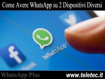 Come Avere WhatsApp su Differenti Dispositivi nello stesso Tempo