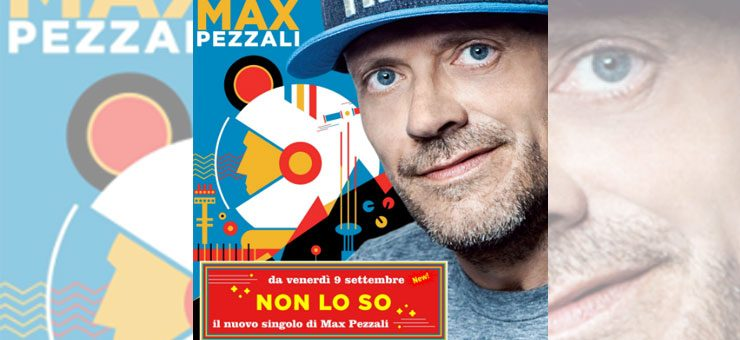 """Max Pezzali """"Non lo so"""" testo del singolo"""
