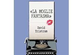 LA MOGLIE FANTASMA (Ghost Writer) di David Tristram