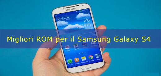 Migliori ROM per il Samsung Galaxy S4