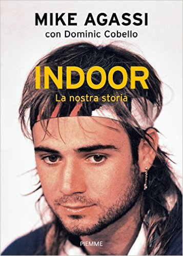 Libreria dello sport: Mike Agassi - Indoor. La nostra Storia