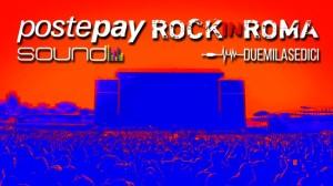 Postepay Rock in Roma 2016 un festival ad alto tasso rock