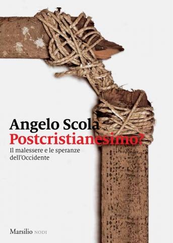 Angelo Scola, Postcristianesimo? Il malessere e le speranze dell'Occidente, Marsilio Editori - Primi capitoli