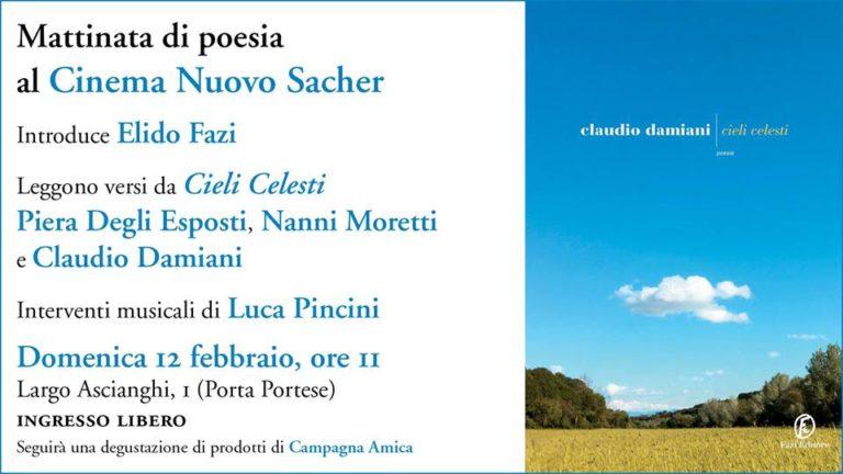 Cieli celesti: poesia con Piera Degli Esposti, Nanni Moretti e Claudio Damiani