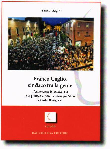 """Sabato 21 maggio presentazione del libro """"Franco Gaglio, sindaco tra la gente"""""""
