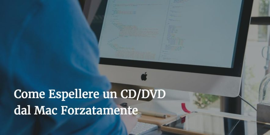Come Espellere un CD/DVD dal Lettore del Mac Forzatamente