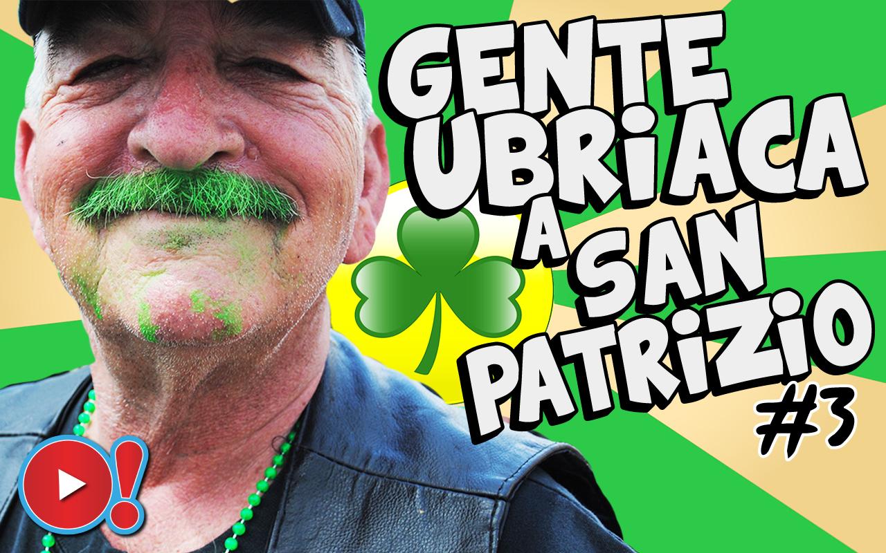 San Patrizio: la compilation da non perdere di gente ubriaca