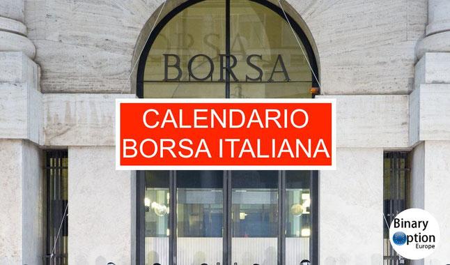 Gli orari di contrattazione e negoziazione: il Calendario Borsa Italiana 2017 con gli orari di chiusura e apertura straordinari