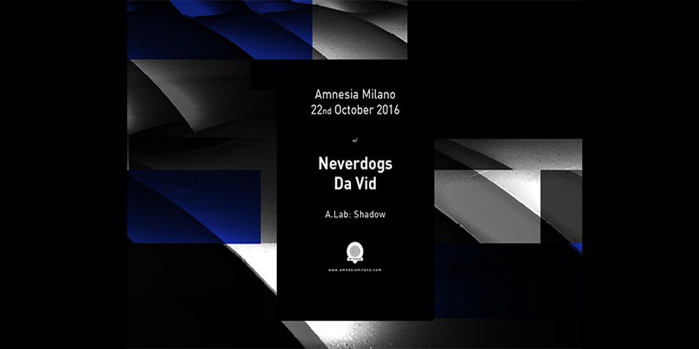Neverdogs e Da Vid all'Amnesia di Milano sabato 22 ottobre