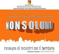 """Catania: Prosegue la Rassegna """"Nonsolono. La Soprintendenza si racconta"""""""