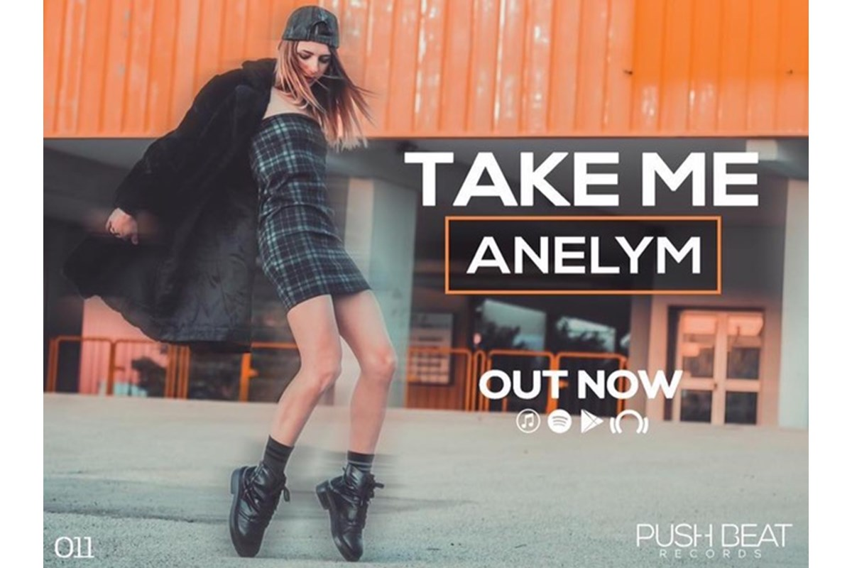 Anelym - Take Me (Push Beat Records)