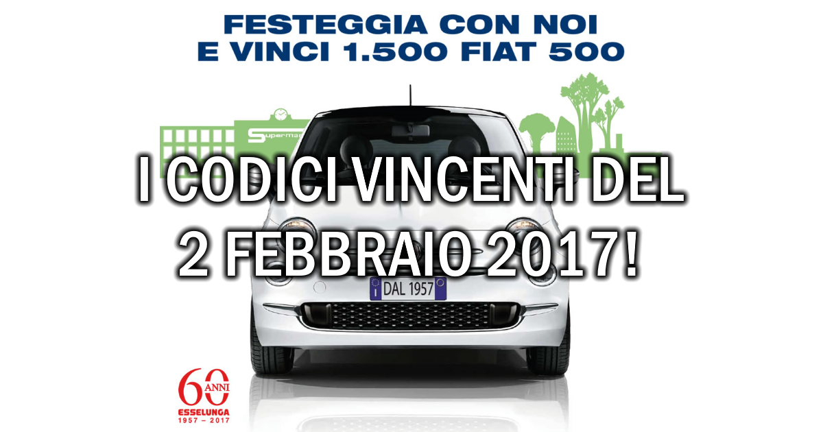 Esselunga: i 190 codici che vincono una Fiat 500 del 3 febbraio