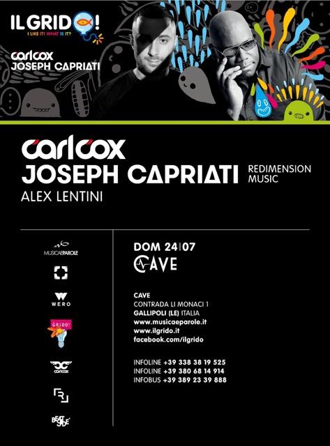 24/07 Carl Cox, Joseph Capriati, Alex Lentini @ Il Grido Gallipoli (LE) c/o Cave
