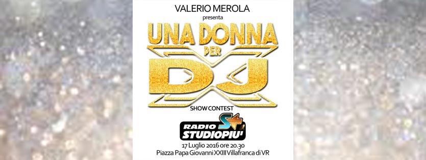 17/7 Una Donna per DJ e Vocalist a Villafranca di Verona