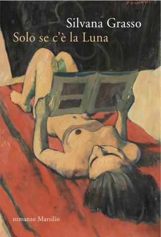 Silvana Grasso, Solo se c'è la luna, Marsilio Editori - Primi capitoli