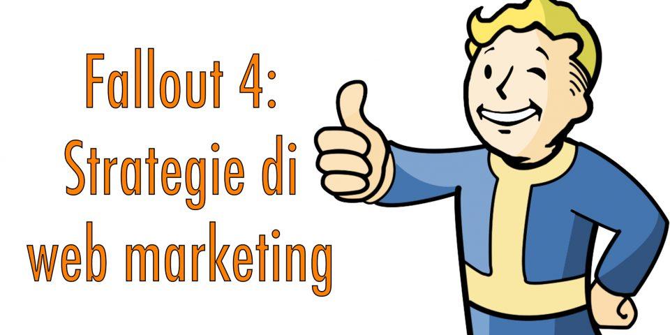 Fallout 4: strategie per un web marketing di successo